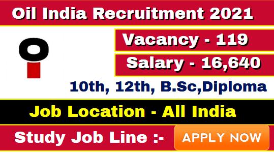 Oil India Supervisor, Assistant Recruitment 2021 » 119 Post